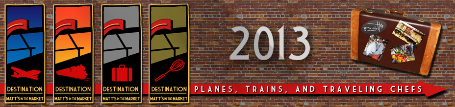 2013 Planes, Trains, and Traveling Chefs Series